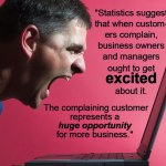 Do you get excited about customer complaints?